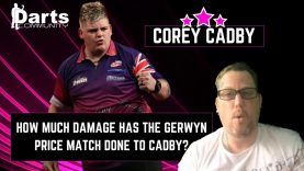 COREY CADBY – HOW MUCH DID THE GERWYN PRICE MATCH REALLY AFFECT HIM?