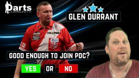 GLEN DURRANT – IS HE GOOD ENOUGH TO JOIN THE PDC? ……. WHAT DO YOU THINK?