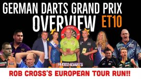 ROB CROSS'S EUROPEAN TOUR RUN!! | German Darts Grand Prix Overview