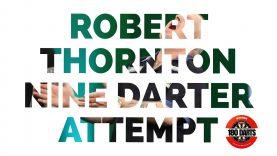 Robert Thornton Nine Darter Attempt | Players Championship Finals 2017