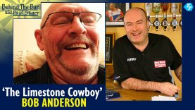 'The Limestone Cowboy' Bob Anderson joins Paul 'Behind the Bar'