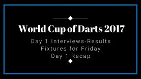 World Cup of Darts 2017 HD 1080p – Day 1 Interviews Results Recap and Summary