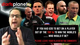 WORLD DARTS CHAMPIONSHIP – IF YOU HAD £20 FREE BET TO BACK A PLAYER OUT OF TOP 16 – WHO WOULD IT BE?