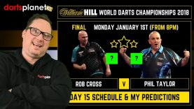 DAY 15 | WORLD DARTS CHAMPIONSHIP 2018 FINAL SCHEDULE & PREDICTION – PHIL TAYLOR V ROB CROSS