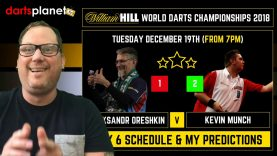 DAY 6 SCHEDULE & PREDICTIONS | WORLD DARTS CHAMPIONSHIP 2018 – WHAT ARE YOUR PREDICTIONS?