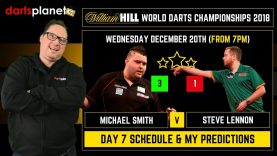 DAY 7 SCHEDULE & PREDICTIONS | WORLD DARTS CHAMPIONSHIP  2018 – WHAT ARE YOUR PREDICTIONS?