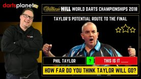 PHIL TAYLOR – ROUTE TO FINAL – HOW FAR WILL TAYLOR GO IN WORLD DARTS CHAMPIONSHIP 2018? – THIS IS IT