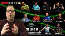 UNIBET PREMIER LEAGUE DARTS 2018 LINE UP   ALONG WITH MY THOUGHTS   WHAT DO YOU THINK?